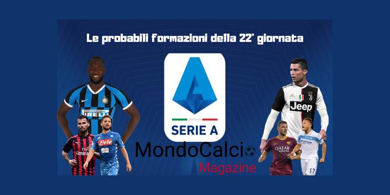 Probabili Formazioni Serie A 22 Giornata Mondocalcio Magazine